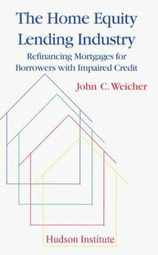 Home Equity Lending Industry : Refinancing Mortgages for Borrowers with Impaired