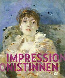 Impressionistinnen - Berthe Morisot, Mary Cassatt, ...   Buch   Zustand sehr gut - not specified