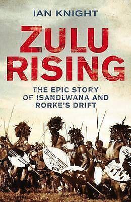 Zulu Rising: The Epic Story of iSandlwana and Rorke's Drift-ExLibrary