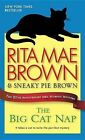 The Big Cat Nap: The 20th Anniversary Mrs. Murphy Mystery by Rita Mae Brown, Sneaky Pie Brown (Paperback / softback)