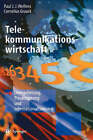 Telekommunikationswirtschaft: Deregulierung, Privatisierung Und Internationalisierung by Paul J J Welfens, Cornelius Graack (Hardback)