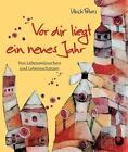 Vor dir liegt ein neues Jahr von Ulrich Peters (Taschenbuch)