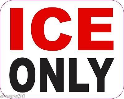 ICE ONLY ICE BUCKET RESTAURANT STICKER DECAL