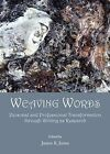 Weaving Words: Personal and Professional Transformation Through Writing as Research by Cambridge Scholars Publishing (Hardback, 2014)