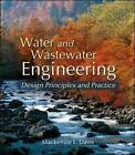 Water and Wastewater Engineering: Design Principles and Practice by Mackenzie Leo Davis (Hardback, 2010)