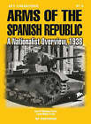 Arms of the Spanish Republic: A Nationalist Overview, 1938 by Quiron Ediciones (Paperback, 2007)
