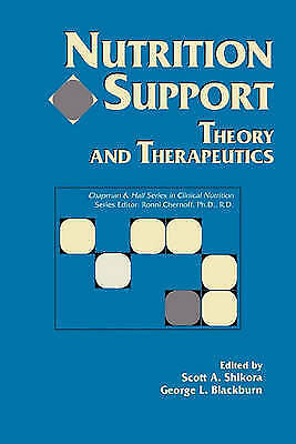 Excellent, Nutrition Support: Theory and Therapeutics (Chapman & Hall Series in