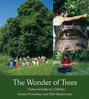 The Wonder of Trees: Nature Activities for Children by Edith Biedermann, Andrea Frommherz (Paperback, 2012)