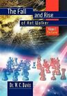 The Fall and Rise of Kat Walker: Volume I: The Game by W C Davis, Dr W C Davis (Hardback, 2011)