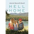 Hell Home 9781452010939 by Adorial Maxwell-hazell Paperback