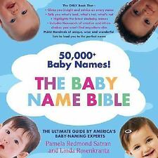 The Baby Name Bible: The Ultimate Guide By America's Baby-Naming Experts by Sat