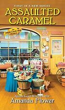 An Amish Candy Shop Mystery: Assaulted Caramel 1 by Amanda Flower (2017, Paperback)