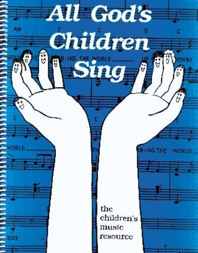 All God's Children Sing: The Children's Music Resource