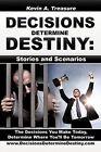 Decisions Determine Destiny Stories & Scenarios 9781452031026 Paperback 2010