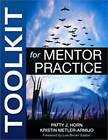 Toolkit for Mentor Practice by Kristen Metler-Armijo, Patty J. Horn (Paperback, 2010)