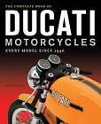 The Complete Book of Ducati Motorcycles: Every Model Since 1946 by Ian Falloon (Hardback, 2016)
