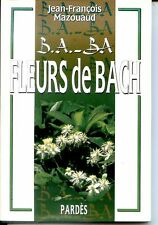 B.A. - BA FLEURS DE BACH - Jean-François Mazouaud 2001