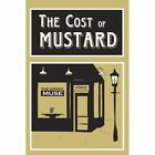 The Cost of Mustard Poems That Make You Laugh Think and Smile 9781438971384