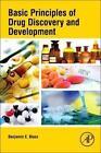 Basic Principles of Drug Discovery and Development von Benjamin Blass (2015, Gebundene Ausgabe)