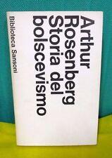 Rosenberg STORIA DEL BOLSCEVISMO intro. di Ragionieri - Biblioteca Sansoni 1969