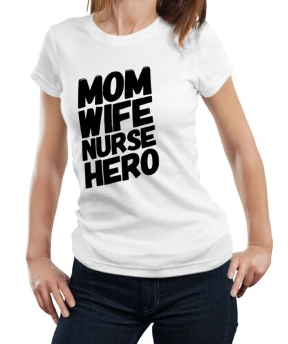 Mom Wife Nurse Hero Funny Nurse Mother Mum Nursing Gift Idea T-shirt Tshirt