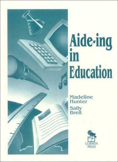 Aide-Ing in Education (Madeline Hunter Collection Series), Breit, Hunter-,