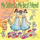 My Sister Is My Best Friend: A Trilingual Story by Nicole Weaver (Paperback / softback, 2011)