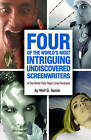 Four of the World's Most Intriguing, Undiscovered Screenwriters... and the Works Their Tragic Lives Produced by MR Wolf G Tarsier (Paperback / softback, 2010)