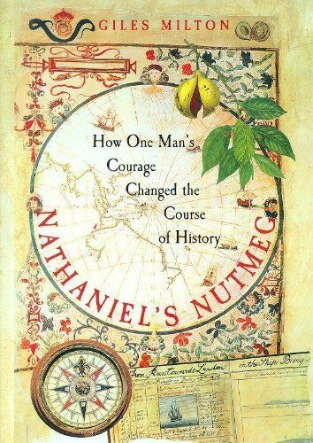Nathaniel's Nutmeg: How One Man's Courage Changed the Course of .9780340696750