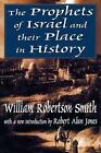 The Prophets of Israel: And Their Place in History by W. Robertson Smith (Paperback, 2001)