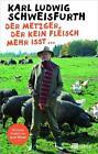 Der Metzger, der kein Fleisch mehr isst ... von Karl Ludwig Schweisfurth (2014, Gebundene Ausgabe)