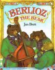 Berlioz the Bear by Jan Brett (Hardback, 1996)