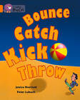 Collins Big Cat: Bounce, Kick, Catch, Throw Workbook by HarperCollins Publishers (Paperback, 2012)