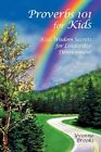 Proverbs 101 for Kids 9781450275187 by Yvonne Brooks Book
