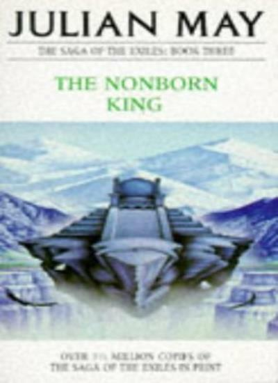 The Nonborn King (The Saga of the Exiles) By Julian May. 9780330269025