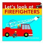 Let's Look at Firefighters by Harriet Blackford (Board book, 2015)