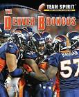 The Denver Broncos by Mark Stewart (Hardback, 2012)