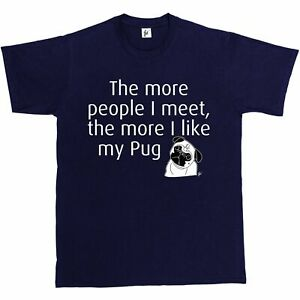 The More People I Meet The More I Like My Pug Mens T-Shirt