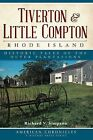 Tiverton & Little Compton, Rhode Island  : Historic Tales of the Outer Plantations by Richard V Simpson (Paperback / softback, 2012)