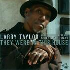 They Were In This House von Larry & Chicago West Side Bluesband Taylor (2010)