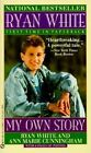 White & Cunningham : Ryan White: My Own Story by Ann Marie Cunningham, Ryan White (Paperback / softback, 1992)