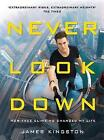 Never Look Down by James Kingston (Hardback, 2016)