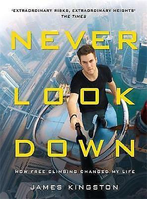 1 of 1 - Never Look Down by James Kingston ..HARDCOVER..LIKE NEW..lnf643