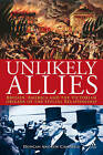 Unlikely Allies: America, Britain and the Victorian Beginnings of the Special Relationship by Duncan Andrew Campbell (Hardback, 2007)