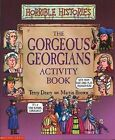 The Gorgeous Georgians Activity Book by Terry Deary (Paperback, 2005)