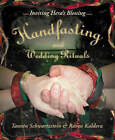 Handfasting and Wedding Rituals: Welcoming Hera's Blessing by Tannin Schwartzstein, Raven Kaldera (Paperback, 2003)