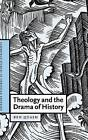 Theology and the Drama of History by Ben Quash (Hardback, 2005)