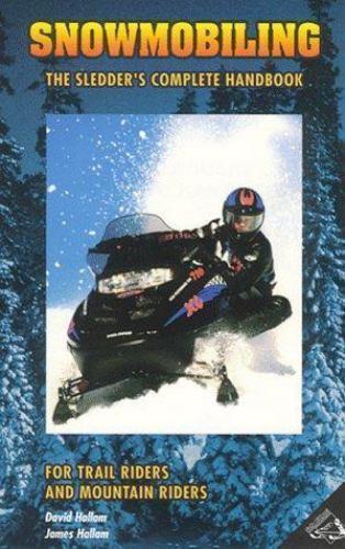 Snowmobiling: The Sledder's Complete Handbook  Hallam, James  Good  Book  0 Pape