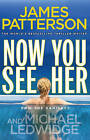 Now You See Her by James Patterson (Paperback, 2012)