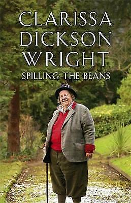 """AS NEW"" Dickson Wright, Clarissa, Spilling the Beans, Hardcover Book"
